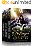 The Amaranthine Chronicles Complete Series: Urban Fantasy Box Set: Betrayed By Blood, Dark Revenge, The Final Battle