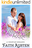A Marriage by Accident: A Christian Romance: Clean Contemporary Romance
