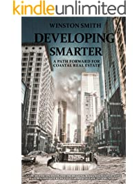 Developing Smarter: A Path Forward for Coastal Real Estate: An In-Depth Study of the Increasing Risks Associated with...