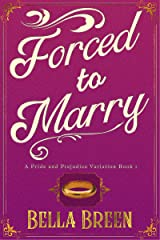 Forced to Marry: A Pride and Prejudice Variation Kindle Edition