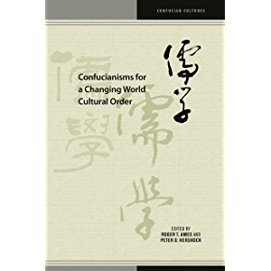 Confucianisms for a Changing World Cultural Order (Confucian Cultures)