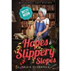 Hopes and Slippery Slopes: Paranormal Cozy Mystery (Mitzy Moon Mysteries Book 11)