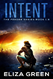 Intent: Young Adult Science Fiction (Book 1.6, Feeder Series)