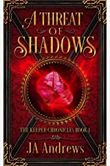 A Threat of Shadows (The Keeper Chronicles Series Book 1) Kindle Edition