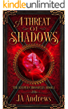 A Threat of Shadows (The Keeper Chronicles Book 1) (English Edition)