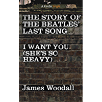 The Story of the Beatles' Last Song (Kindle Single)