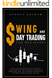 SWING AND DAY TRADING FOR BEGINNERS:: HOW TO MAKE MONEY WITH TRADING AND INVESTING IN THE CURRENCY MARKET BY MANAGING…