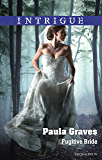 Mills & Boon : Fugitive Bride (Campbell Cove Academy)