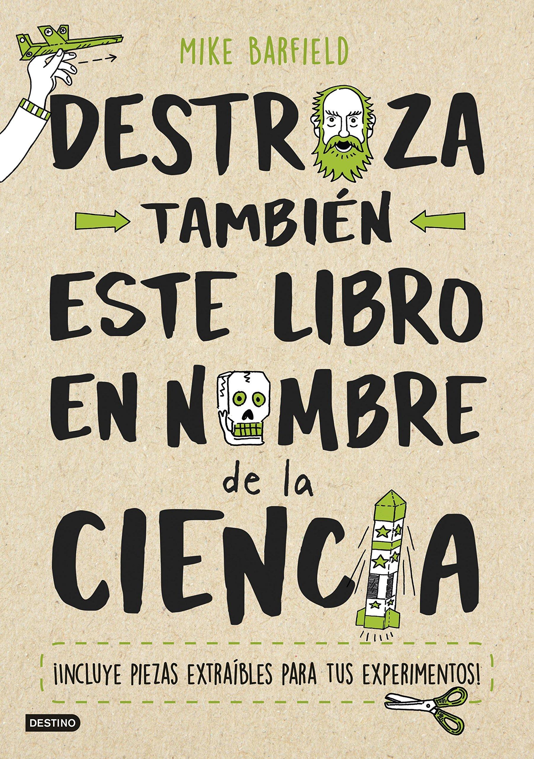 Destroza también este libro en nombre de la ciencia (Spanish) Paperback – 2018