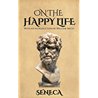 On the Happy Life (Illustrated): De Vita Beata