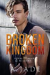 Broken Kingdom : A bad boy college romance (Royal Hearts Academy Book 4) Kindle Edition