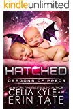Hatched (Scifi Alien Romance) (Dragons of Preor Book 6)