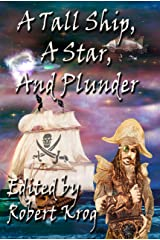 A Tall Ship, A Star, and Plunder Kindle Edition