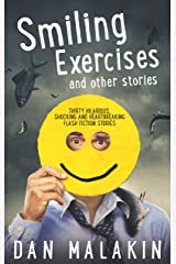 Smiling Exercises, and other stories: A collection of flash fiction Kindle Edition
