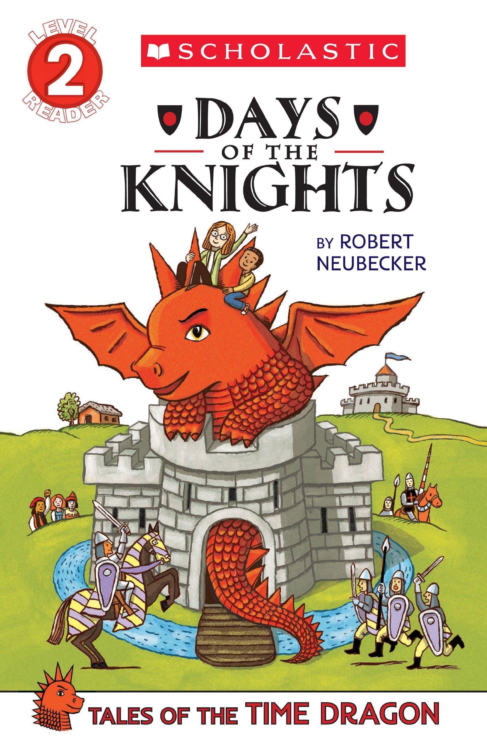 Scholastic Reader Level 2: Tales of the Time Dragon #1: Days of the Knights