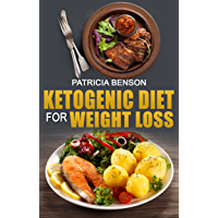 Ketogenic Diet For Weight Loss: 50 Quick and Easy Ketogenic Diet Recipes for Rapid Weight Loss, Healthy Living and…