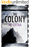 The Colony: The chilling first installment of the page-turning Colony Novels (The Colony Novels Book 1) (English Edition)
