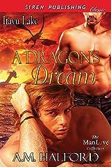 A Dragon's Dream [Itayu Lake] (Siren Publishing Classic ManLove) Kindle Edition