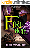 Fire in the Hole (The Plundered Chronicles Book 3)