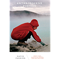 Anthropocene Poetics: Deep Time, Sacrifice Zones, and Extinction (Posthumanities Book 50)