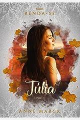 Júlia - Livro 1 - série Renda-se. eBook Kindle