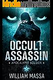 Apocalypse Soldier (Occult Assassin Book 2)