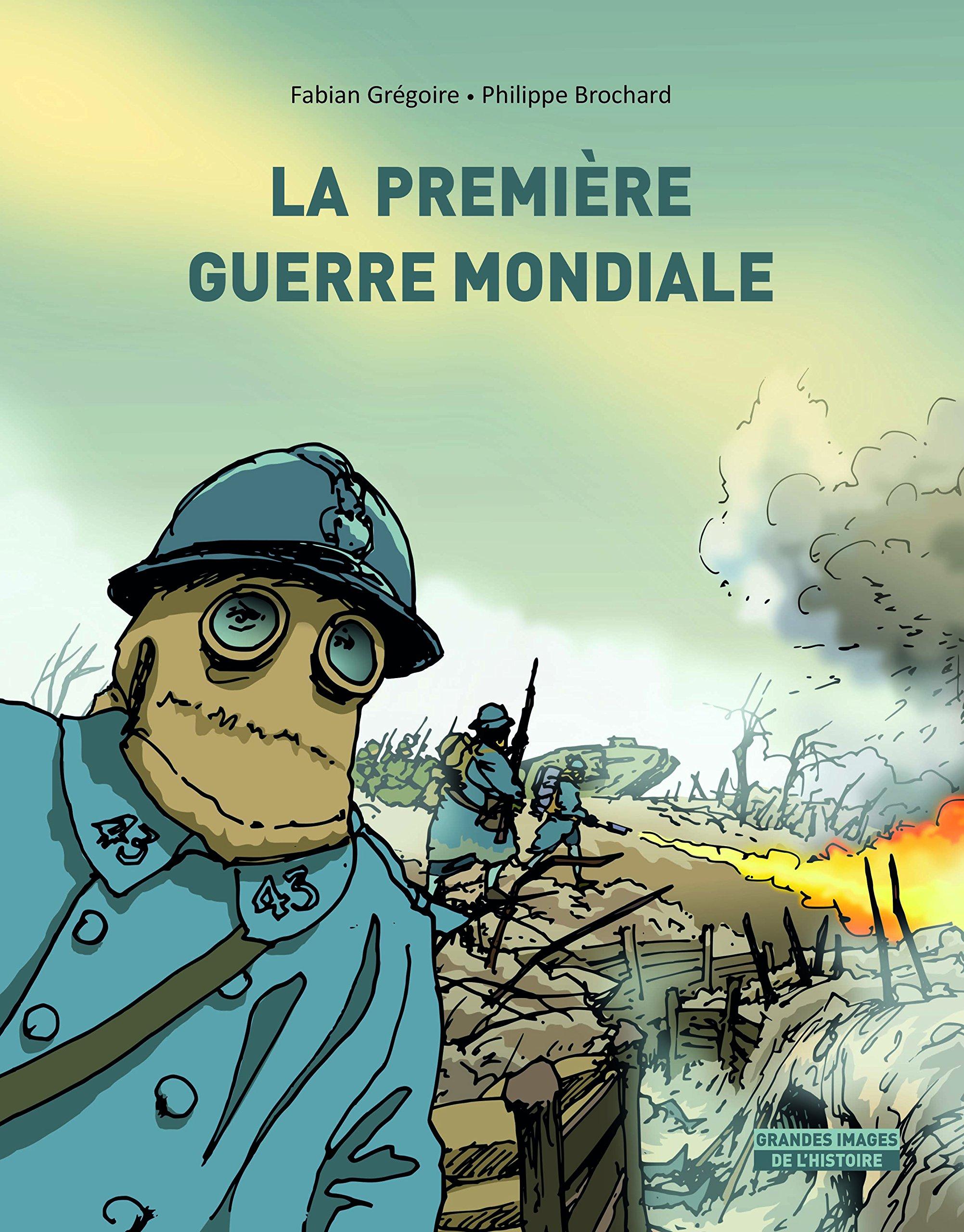 La Première Guerre mondiale Relié – 23 mai 2018 Fabian Grégoire L' Ecole des Loisirs 2211234631 Documentaires jeunesse