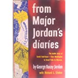 From Major Jordan's Diaries ~ The inside story of Soviet lend-lease -- from Washington to Great Falls to Moscow