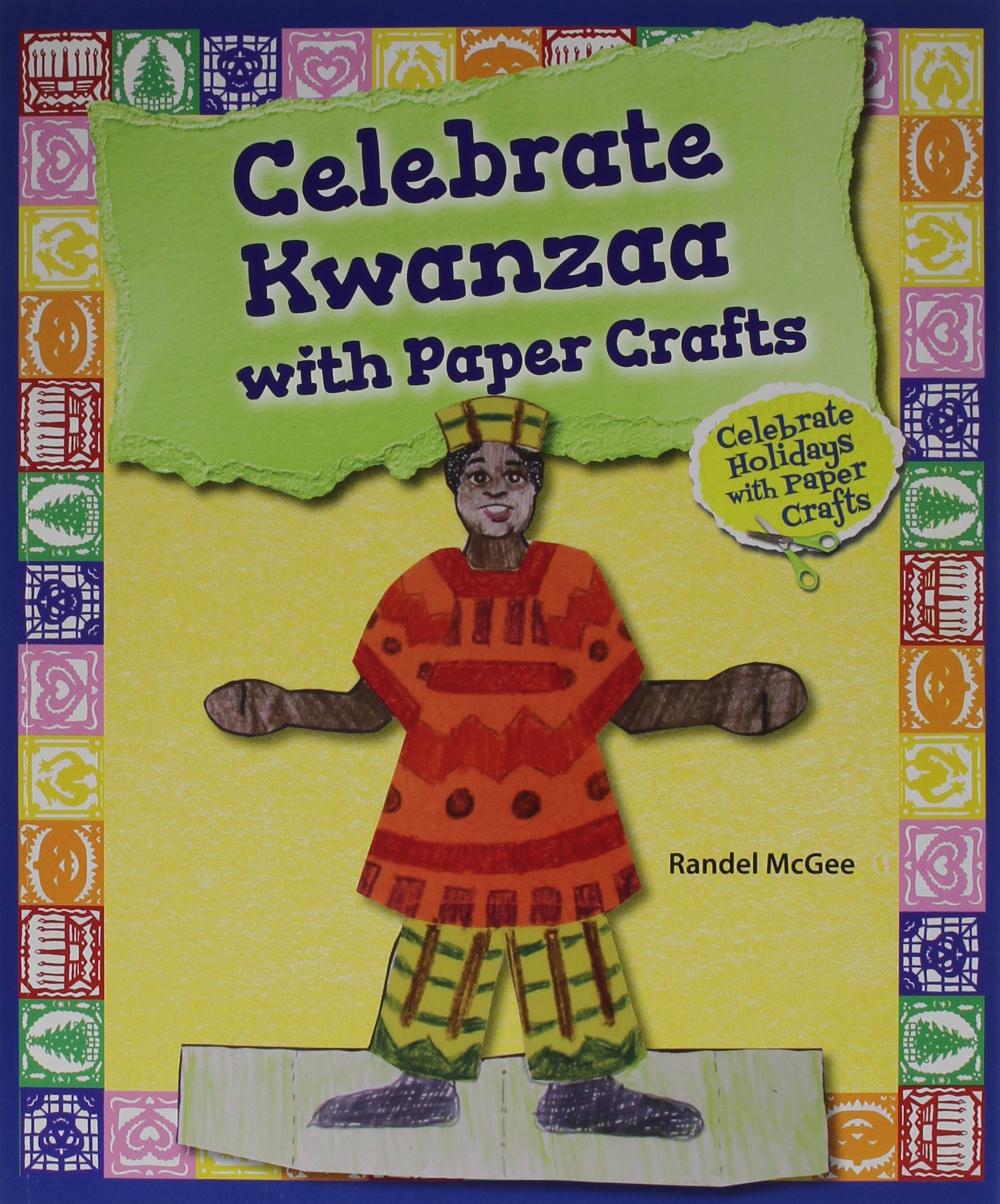 Celebrate Kwanzaa With Paper Crafts (Celebrate Holidays With Paper Crafts)