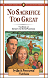 No Sacrifice Too Great: The Story of Ernest and Ruth Presswood (The Jaffray Collection of Missionary Portraits Book 7)