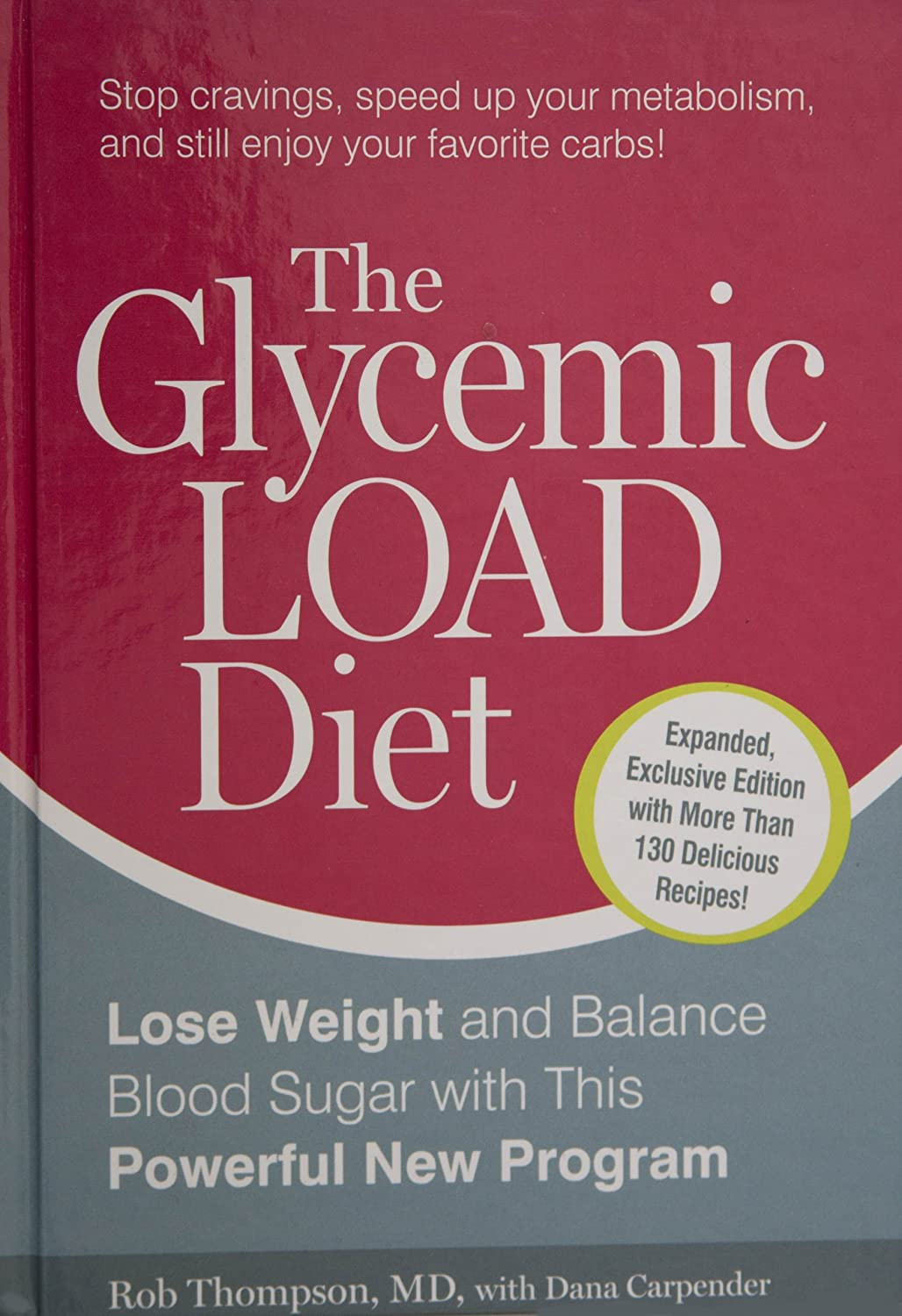 The Glycemic Load Diet Rob Thompson MD and Dana Carpenter