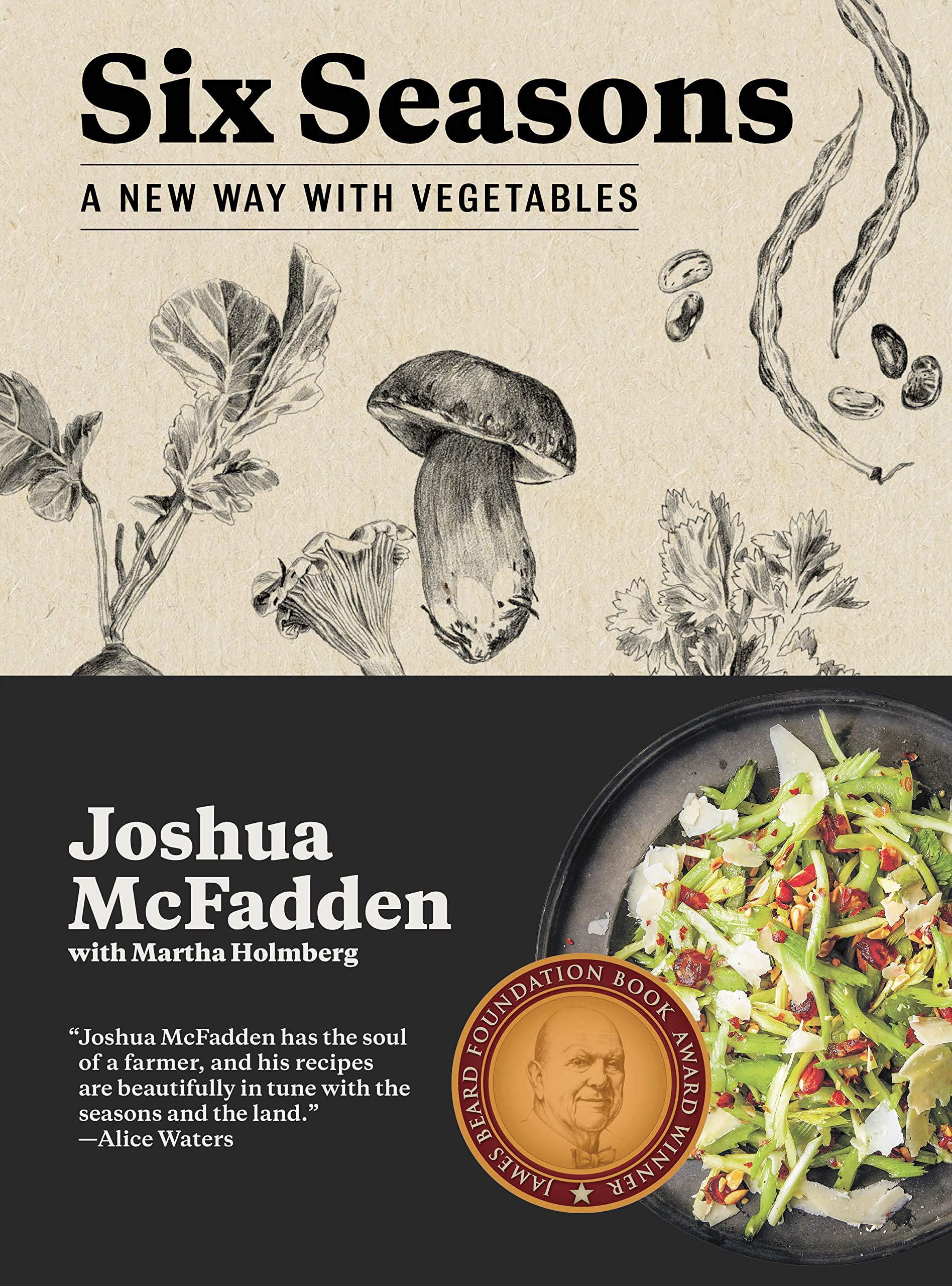 Six Seasons: A New Way with Vegetables: Joshua McFadden, Martha