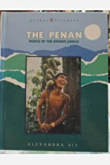 The Penan: People of the Borneo Jungle (Global Villages) Hardcover