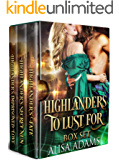 Highlanders To Lust For: A Scottish Medieval Historical Romance