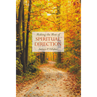 Making the Most of Spiritual Direction (English Edition)