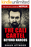 The Cali Cartel: Beyond Narcos (War On Drugs Book 3)