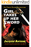 Girl Takes Up Her Sword (An Emily Kane Adventure Book 3)