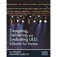 Designing, Delivering and Evaluating L&D: Essentials for Practice