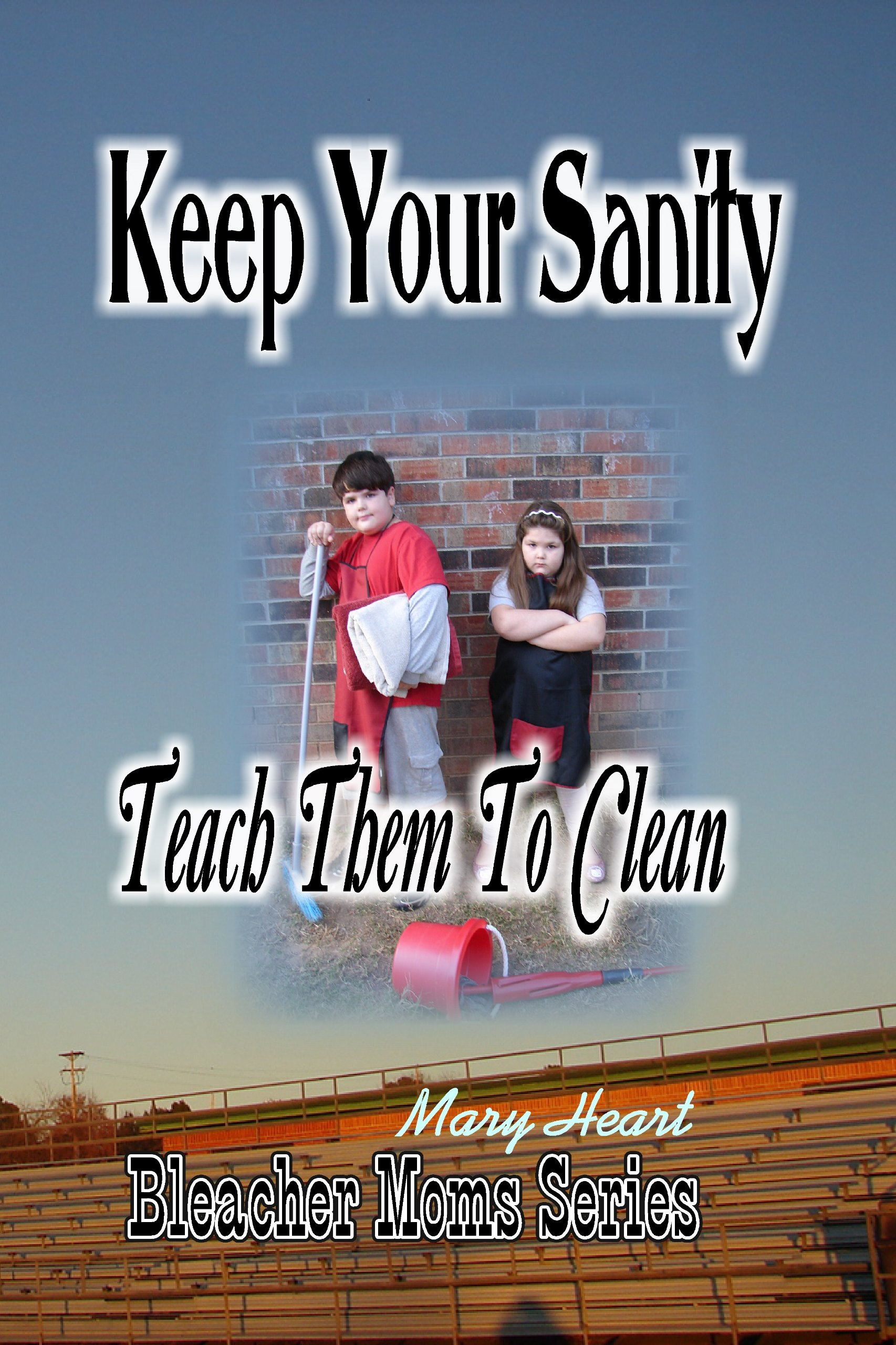 Keep Your Sanity: Teach Them To Clean