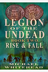 Legion Of The Undead: Rise and Fall Kindle Edition