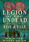 Legion Of The Undead: Rise and Fall (English Edition)