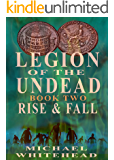 Legion Of The Undead: Rise and Fall