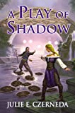 A Play of Shadow (Night's Edge)