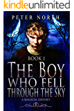The Boy Who Fell Through The Sky: Epic Fantasy Series Book 1