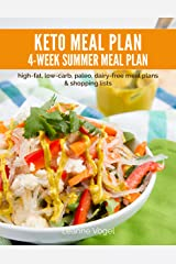4-Week Keto Summer Meal Plan: high-fat, low-carb, paleo, dairy-free meal plans and shopping lists Kindle Edition