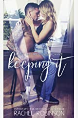 Keeping It: A Navy SEAL meets Virgin Romance (Bronze Bay SEALS Book 1) Kindle Edition