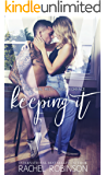 Keeping It: A Navy SEAL meets Virgin Romance (Bronze Bay SEALS Book 1)