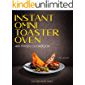 Instant Omni Toaster Oven Air Fryer Cookbook: 101 Easy, Crispy and Healthy Airfryer Recipes That Anyone Can Cook (Delicious Air Fryer Book 1)