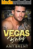 Vegas Baby (A Romance Anthology): A Bad Boy's Accidental Marriage Romance