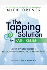 The Tapping Solution for Pain Relief: A Step-by-Step Guide to Reducing and Eliminating Chronic Pain Paperback